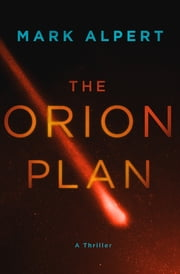 The Orion Plan - A Thriller ebook by Mark Alpert