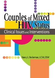 Couples of Mixed HIV Status - Clinical Issues and Interventions ebook by R Dennis Shelby,Nancy L Beckerman