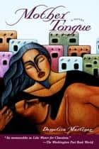 Mother Tongue ebook by Demetria Martinez