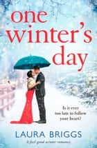 One Winter's Day - A feel good winter romance ebook by