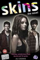 Skins: The Novel ebook by Ali Cronin