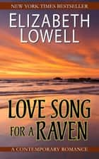 Love Song for a Raven 電子書 by Elizabeth   Lowell