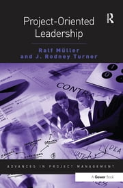 Project-Oriented Leadership ebook by Ralf Muller,J Rodney Turner