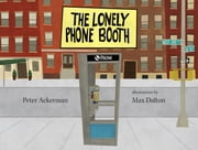 The Lonely Phone Booth ebook by Peter Ackerman,Max Dalton