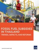Fossil Fuel Subsidies in Thailand ebook by Asian Development Bank