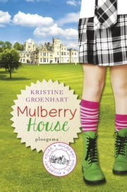 Mulberry house ebook by Kristine Groenhart