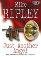 Just Another Angel ebook by Mike Ripley