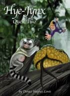 Hye-Jynx: Quest Two ebook by Denice Hughes Lewis