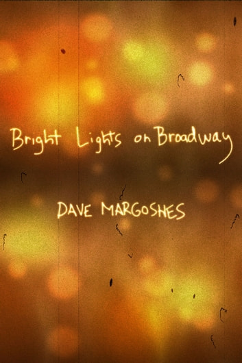 Bright Lights on Broadway ebook by Dave Margoshes