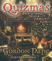 Quizmas - Christmas Trivia Family Fun ebook by Gordon Pape,Deborah Kerbel
