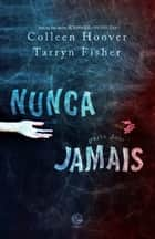 Nunca jamais - 2 ebook by Colleen Hoover, Tarryn Fisher
