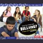 How Can I Deal with Bullying? - A Book about Respect audiobook by Sandy Donovan
