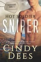 Hot Soldier Sniper 電子書 by Cindy Dees