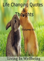 Life Changing Quotes & Thoughts (Volume-55) - Motivational & Inspirational Quotes ebook by Dr.Purushothaman Kollam