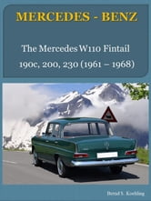 MERCEDES-BENZ, The W110 Fintail - From the 190c to the 230 ebook by Bernd S. Koehling