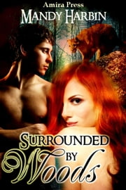 Surrounded by Woods - The Woods Family, #1 ebook by Mandy Harbin