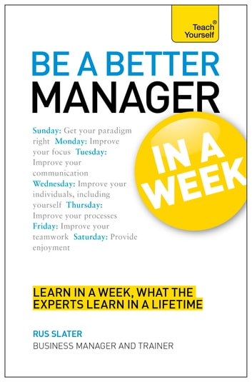 Be A Better Manager In A Week Teach Yourself Ebook By Rus Slater