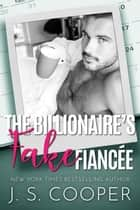 The Billionaire's Fake Fiancee ebook by