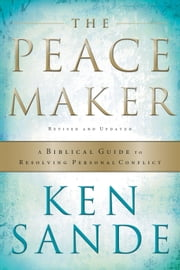 Peacemaker, The ebook by Ken Sande
