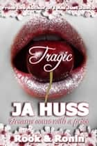 TRAGIC: Rook and Ronin, #1 ebook by J.A. Huss