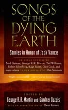 Songs of the Dying Earth ebook by Gardner Dozois,George R. R. Martin