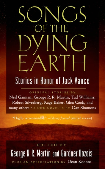 Songs of the Dying Earth - Short Stories in Honor of Jack Vance ebook by
