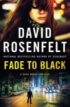 Fade to Black - A Doug Brock Thriller ebook by David Rosenfelt