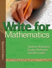 Write for Mathematics ebook by Andrew S. Rothstein,Evelyn B. Rothstein,Gerald Lauber