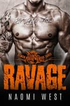Ravage (Book 3) - Demon Riders MC, #3 ebook by Naomi West