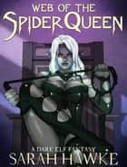 Web of the Spider Queen ebook by Sarah Hawke