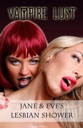 Jane and Eve's Lesbian Shower (Vampire Lust) ebook by Karlina Van-Ruby