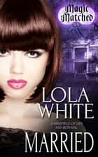 Married ebook by Lola White