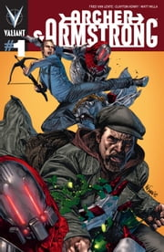 Archer & Armstrong (2012) Issue 1 ebook by Fred Van Lente, Clayton Henry, Matt Milla