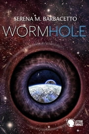 Wormhole ebook by Serena M. Barbacetto