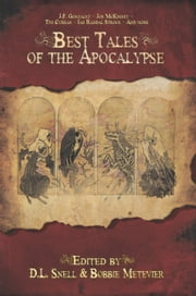 Best Tales of the Apocalypse ekitaplar by D.L. Snell, Bobbie Metevier