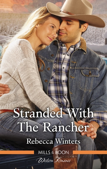 Stranded With The Rancher ebook by Rebecca Winters