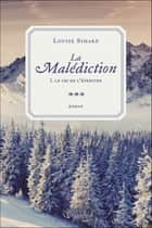 La malédiction T3 ebook by Louise Simard