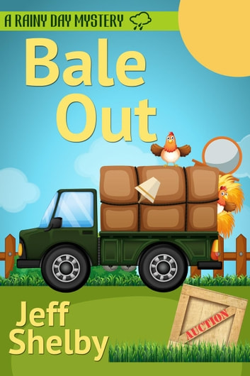Bale Out - A Rainy Day Mystery, #6 ebook by Jeff Shelby