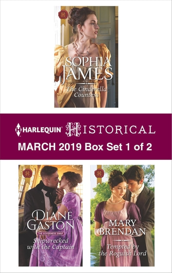 Harlequin Historical March 2019 - Box Set 1 of 2 - The Cinderella Countess\Shipwrecked with the Captain\Tempted by the Roguish Lord ebook by Sophia James,Diane Gaston,Mary Brendan