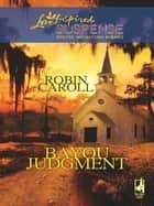 Bayou Judgment ebook by Robin Caroll