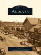 Andover ebook by Grilz, Andrew,Andover Historical Society,Norma Gammon