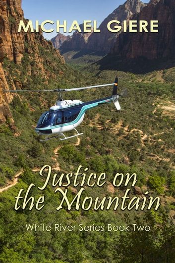 Justice on the Mountain - White River Series ebook by Michael Giere