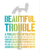 Beautiful Trouble ebook by Boyd, Andrew; Mitchell, Dave Oswald