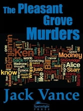 The Pleasant Grove Murders ebook by Jack Vance