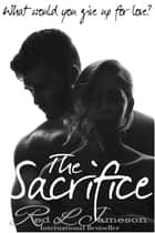 The Sacrifice: A Contemporary Romance Novella ebook by Red L. Jameson