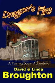 Dragon's Fire, a Tommy Boom Adventure ebook by David and Linda Broughton