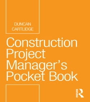 Construction Project Manager's Pocket Book ebook by Duncan Cartlidge