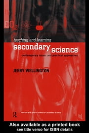 Teaching and Learning Secondary Science ebook by Wellington, Jerry