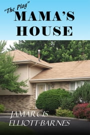 "Mama's House ""The Play"" ebook by JaMarcis D'Wayne"