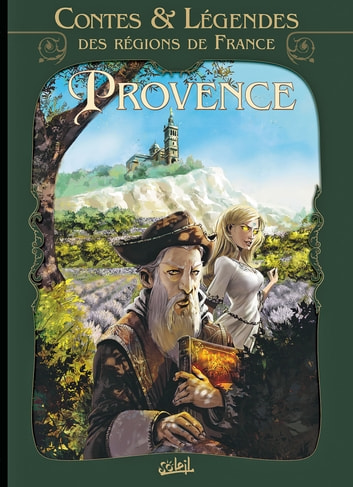 Contes et légendes des régions de France T01 - Provence eBook by Richard D. Nolane